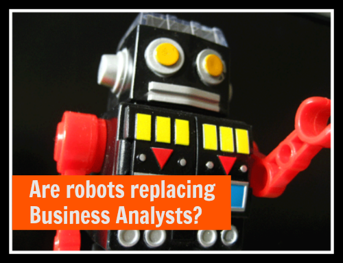 Robots replacing Business Analysts