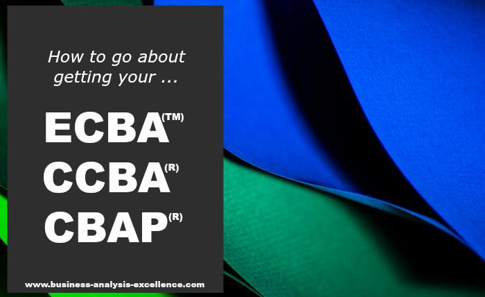BUSINESS ANALYSIS CERTIFICATION ECBA CCBA CBAP – Business Analysis ...